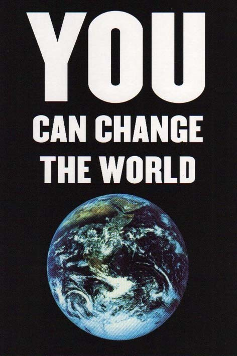 Our World CAN Get Better: Where Change Starts