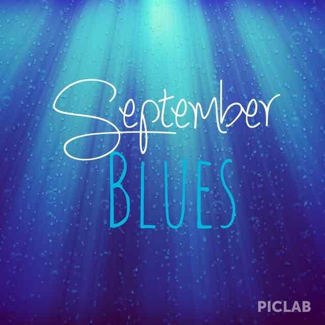 The September Blues